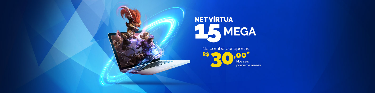 net virtua 15 mega por apenas 30 reais no combo nos seis primeiros meses