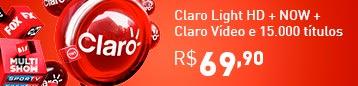 Claro Light HD com Claro Vídeo Now e mais 15000 títulos a partir de R$69,90/mês*
